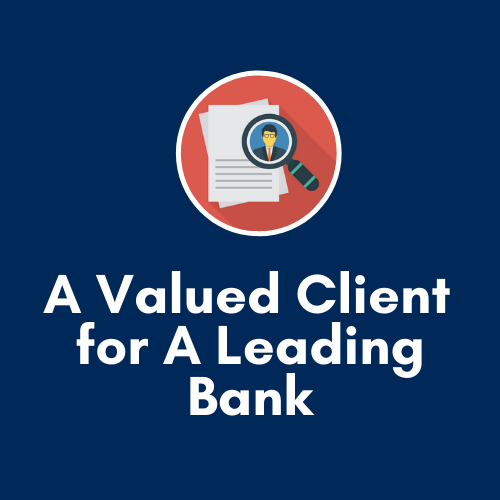 A Valued Client for A Leading Bank